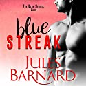 Blue Streak: A Blue Series Novella Audiobook by Jules Barnard Narrated by Zachary Webber, Emily Bauer