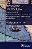 img - for Investment Treaty Law: Current Issues III - Remedies in International Investment Law: Emerging Jurisprudence of International Investment Law book / textbook / text book