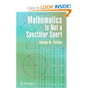 Mathematics Is Not a Spectator Sport George Phillips
