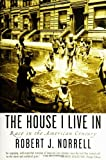 Robert J. Norrell The House I Live in: Race in the American Century
