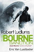 Robert Ludlum's The Bourne Sanction: The Bourne Saga: Book Six (Jason Bourne 6)
