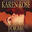 Scream for Me Audiobook by Karen Rose Narrated by Tavia Gilbert