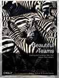 img - for Beautiful Teams: Inspiring and Cautionary Tales from Veteran Team Leaders book / textbook / text book