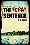 The Feral Sentence (Book1, Part 3)