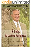 7 Paths to Lasting Happiness: Happiness is the Ultimate Success in Life!