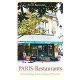 """PARIS-Restaurants: Meine Lieblings-Bistros, Caf�s und Brasserienvon """"Hella Broerken"""""""