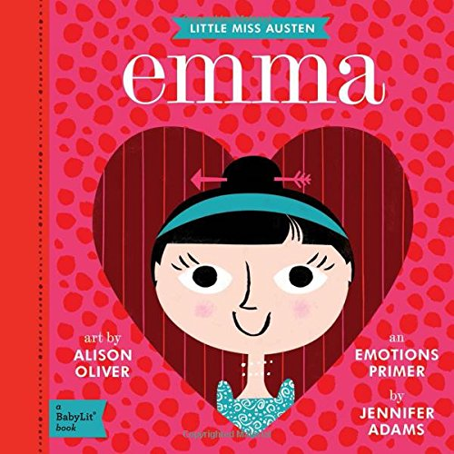 Emma: A Emotions Primer (Little Miss Austen: Babylit)