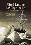 635 Tage im Eis: Die Shackleton-Expedition - - Alfred Lansing