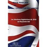 Revue française de civilisation britannique, Volume 16 N° 1, prin : Les élections législatives de 2010 au Royaume-Uni...
