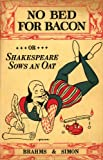 img - for No Bed for Bacon: Or Shakespeare Sows an Oat book / textbook / text book