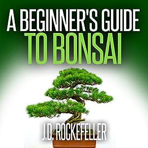 A Beginner's Guide to Bonsai Audiobook