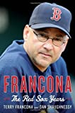 Francona: The Red Sox Years by Terry Francona (Jan 22 2013)