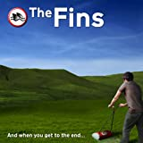 Fins - And When You Get To The End. . .