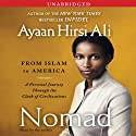 Nomad: From Islam to America (       UNABRIDGED) by Ayaan Hirsi Ali Narrated by Ayaan Hirsi Ali