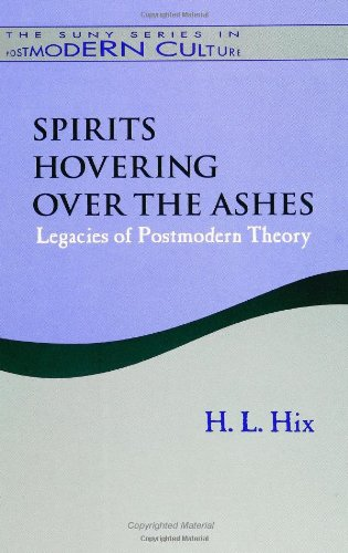 Spirits Hovering over the Ashes: Legacies of Postmodern Theory (SUNY Series in Post (Suny Series in Postmodern Culture)