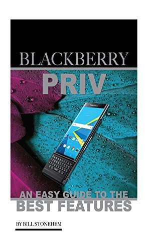 blackberry-priv-an-easy-guide-to-the-best-features-english-edition