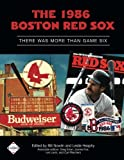 img - for The 1986 Boston Red Sox: There Was More Than Game Six (SABR Digital Library) (Volume 36) book / textbook / text book