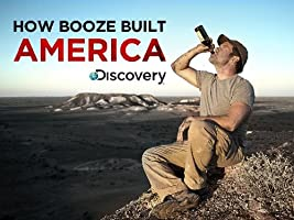 How Booze Built America Season 1 [HD]