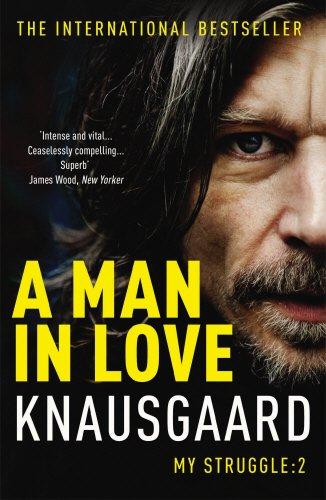 A Man In Love. My Struggle 2 (Knausgaard)