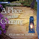 A Place in the Country (       UNABRIDGED) by Elizabeth Adler Narrated by Charlotte Anne Dore