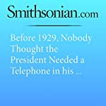 Before 1929, Nobody Thought the President Needed a Telephone in his Office   Kat Eschner