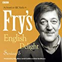 Fry's English Delight: Series 5 Radio/TV Program by Stephen Fry Narrated by Stephen Fry