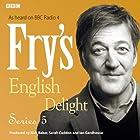 Fry's English Delight: Series 5 Radio/TV von Stephen Fry Gesprochen von: Stephen Fry