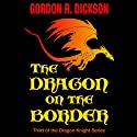 The Dragon on the Border (       UNABRIDGED) by Gordon R. Dickson Narrated by Paul Boehmer