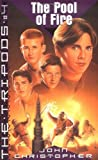 The Pool of Fire: The Tripods Trilogy (0020427212) by Christopher, John