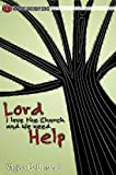 Lord, I Love the Church and We Need Help (Adaptive Leadership Series)