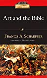 Art And the Bible: Two Essays (083083401X) by Schaeffer, Francisa