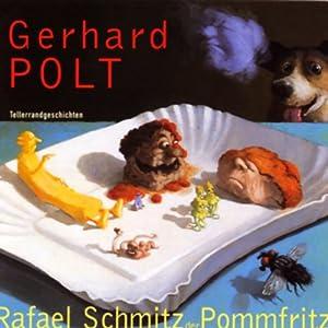 Rafael Schmitz der Pommfritz Hörspiel