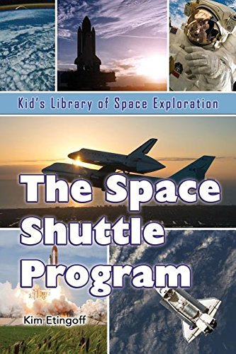 The Space Shuttle Program (Kid's Library of Space Exploration)