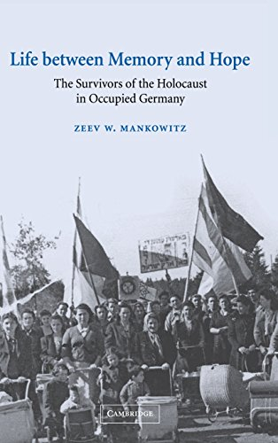 Life between Memory and Hope: The Survivors of the Holocaust in Occupied Germany (Studies in the Social and Cultural His
