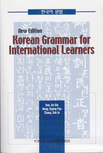 Korean Grammar for International Learners, by Ho Bin Ihm, Kyung Po Hong, Suk In Chang