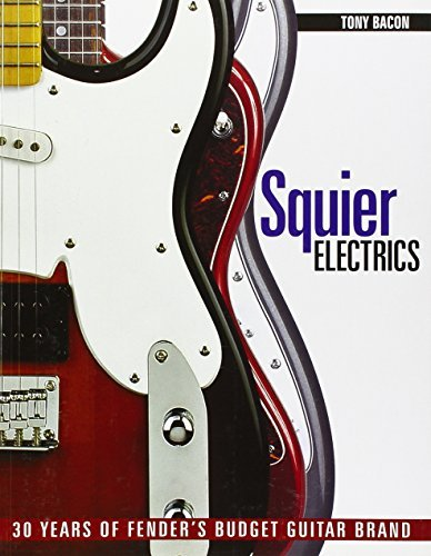 squier-electrics-30-years-of-fenders-budget-guitar-brand-by-tony-bacon-2011-12-01