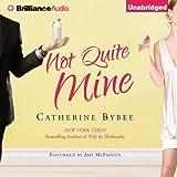 Not Quite Mine: Not Quite, Book 2 (Unabridged)