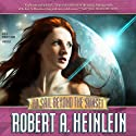 To Sail Beyond the Sunset: The Life and Loves of Maureen Johnson (Being the Memoirs of a Somewhat Irregular Lady) (       UNABRIDGED) by Robert A. Heinlein Narrated by Bernadette Dunne