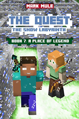 The Quest: The Snow Labyrinth (Book 7): A Place of Legend (An Unofficial Minecraft Book for Kids Ages 9 - 12 (Preteen) (The Quest: The Untold Story of Steve) (Life Quest Book compare prices)