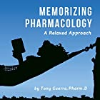 Memorizing Pharmacology: A Relaxed Approach Hörbuch von Tony Guerra Gesprochen von: James Gillies