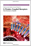 img - for G Protein-Coupled Receptors: From Structure to Function (RSC Drug Discovery) book / textbook / text book