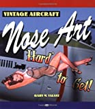 Vintage Aircraft Nose Art (Motorbooks Classic) (0760312087) by Gary Valant