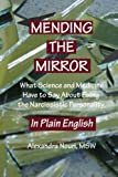 Mending the Mirror: What Science And Medicine Have To Say About Fixing The Narcissistic Personality - In Plain English