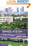Bangladesh: Politics, Economy and Civ...