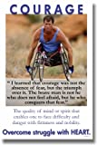 Courage - Overcome Struggle with Heart - Motivational Poster