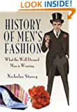 HISTORY OF MEN'S FASHION: What the Well Dressed Man is Wearing
