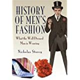 History of Men's Fashion: What the Well Dressed Man is Wearingby Nicholas Storey
