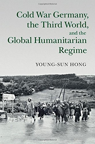 Cold War Germany, the Third World, and the Global Humanitarian Regime (Human Rights in History)
