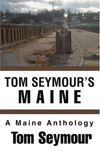 tom-seymours-maine-a-maine-anthology