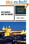 The Church and the Market: A Catholic...